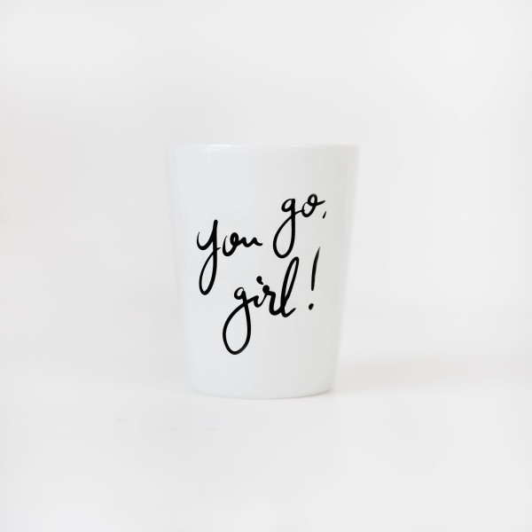 """Mug """"You go, Girl"""""""